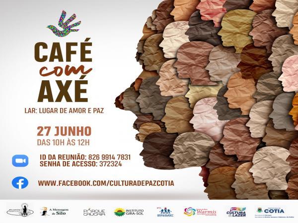 Com mais adesão, Cultura de Paz e Não-Violência realiza 2ª Café Axé no próximo domingo, 27